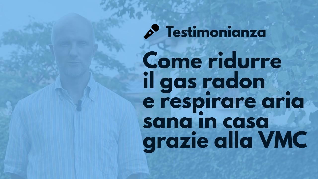 come_ridurre_gas_radon_testimonianza_Helty_VMC
